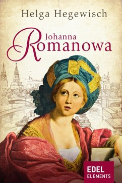 Johanna Romanowa (eBook, ePUB) - Hegewisch, Helga