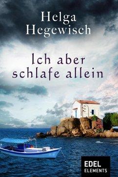 Ich aber schlafe allein (eBook, ePUB) - Hegewisch, Helga