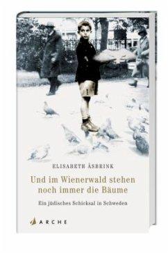 Und im Wienerwald stehen noch immer die Bäume - Åsbrik, Elisabeth