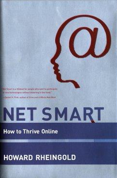 Net Smart: How to Thrive Online - Rheingold, Howard