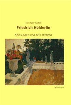 Friedrich Hölderlin - Müller-Rastatt, Carl