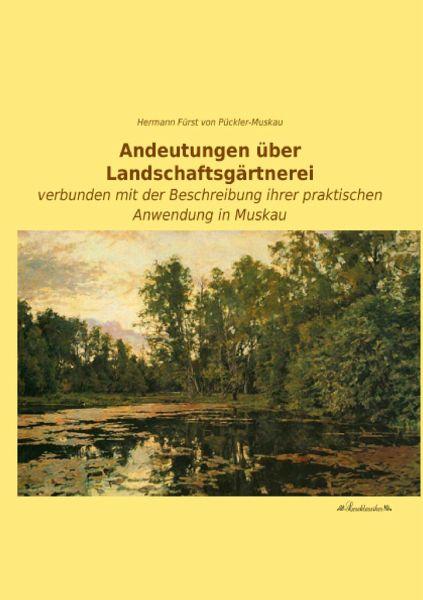 Andeutungen ber landschaftsg rtnerei von hermann f rst von p ckler muskau buch - Gartenarchitektur software ...