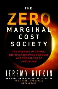 The Zero Marginal Cost Society - Rivkin, Jeremy