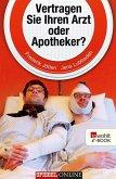 Vertragen Sie Ihren Arzt oder Apotheker? (eBook, ePUB)