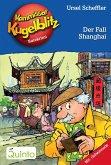 Der Fall Shanghai / Kommissar Kugelblitz Bd.28 (eBook, ePUB)