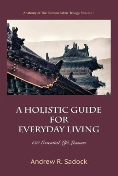 A Holistic Guide for Everyday Living - Sadock, Andrew R.