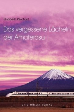 Das vergessene Lächeln der Amaterasu - Reichart, Elisabeth