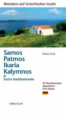 Wandern auf griechischen Inseln: Samos, Patmos, Ikaria, Kalvmnos - Graf, Dieter