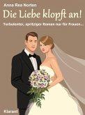 Die Liebe klopft an! Turbulenter, witziger Liebesroman - Liebe, Leidenschaft und Eifersucht ... (eBook, ePUB)