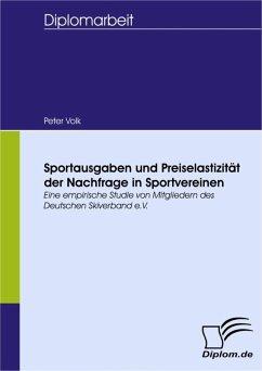 Sportausgaben und Preiselastizität der Nachfrage in Sportvereinen (eBook, PDF) - Volk, Peter
