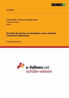 Die Rolle der Kirchen im NS-Regime sowie christlich motivierter Widerstand (eBook, PDF)