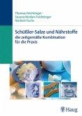 Schüßler-Salze und Nährstoffe - Die zeitgemäße Kombination für die Praxis (eBook, PDF)