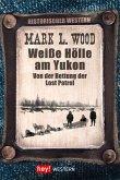 Weiße Hölle am Yukon (eBook, ePUB)