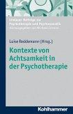 Kontexte von Achtsamkeit in der Psychotherapie (eBook, PDF)