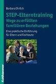 STEP-Elterntraining - Wege zu erfüllten familiären Beziehungen (eBook, PDF)