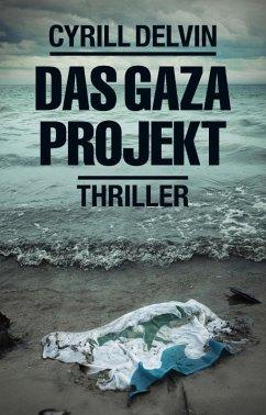 Das Gaza Projekt (eBook, ePUB) - Delvin, Cyrill