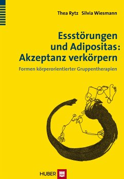 Essstörungen und Adipositas: Akzeptanz verkörpern (eBook, ePUB) - Rytz, Thea; Wiesmann, Silvia