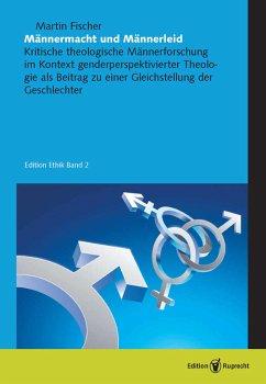 Männermacht und Männerleid (eBook, PDF) - Fischer, Martin