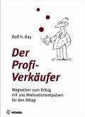 Der Profi-Verkäufer: Wegweiser zum Erfolg mit 100 Motivationsimpulsen für den Alltag (eBook, PDF)