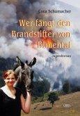 Wer fängt den Brandstifter von Birnental
