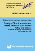 Foreign Direct Investment: Theory, Empirical Evidence and Policy Implications : 1st INFER Workshop on International Economics, May 2003 (eBook, PDF)