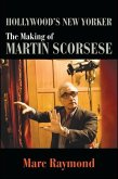 Hollywood's New Yorker: The Making of Martin Scorsese