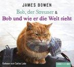Bob und wie er die Welt sieht / Bob, der Streuner Bd.2 (4 Audio-CDs)