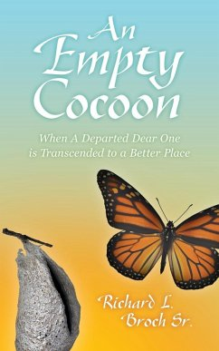 An Empty Cocoon: When a Departed Dear One Is Transcended to a Better Place