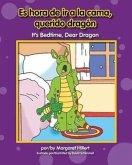 Es Hora de IR a la Cama, Querido Dragn/ It's Bedtime, Dear Dragon