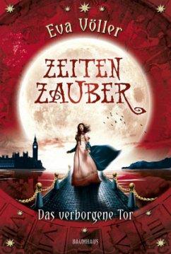 Das verborgene Tor / Zeitenzauber Bd.3 - Völler, Eva