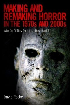 Making and Remaking Horror in the 1970s and 2000s - Roche, David
