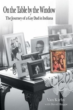 On the Table by the Window: The Journey of a Gay Dad in Indiana - Kirby, Van