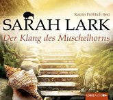 Der Klang des Muschelhorns / Feuerblüten Trilogie Bd.2 (8 Audio-CDs)