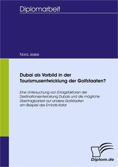 Dubai als Vorbild in der Tourismusentwicklung d...