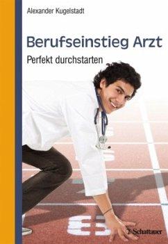 Berufseinstieg Arzt - Kugelstadt, Alexander