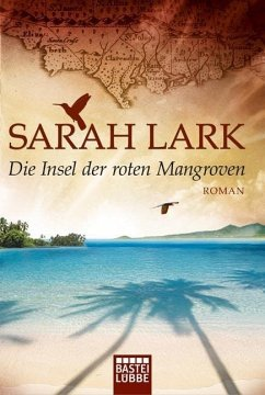 Die Insel der roten Mangroven / Nora Fortnam Bd.2 - Lark, Sarah