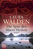 Die Spur des Maori-Heilers / Neuseeland-Saga Bd.6