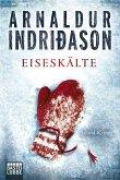 Eiseskälte / Kommissar-Erlendur-Krimi Bd.11