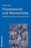 Frauenmacht und Männerliebe (eBook, PDF)
