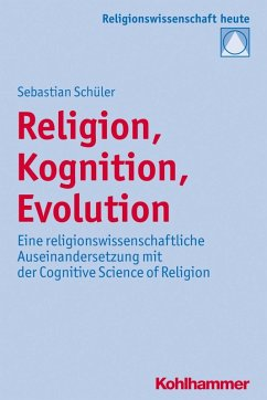 Religion, Kognition, Evolution (eBook, PDF) - Schüler, Sebastian