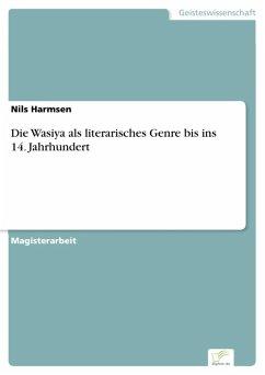 Die Wasiya als literarisches Genre bis ins 14. Jahrhundert (eBook, PDF) - Harmsen, Nils