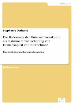 Die Bedeutung der Unternehmenskultur als Instrument zur Sicherung von Humankapital im Unternehmen (eBook, PDF) - Osthorst, Stephanie