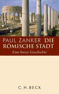Die römische Stadt - Zanker, Paul