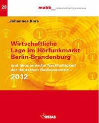 Wirtschaftliche Lage im Hörfunk Berlin-Brandenburg 2012 und ökonomische Nachhaltigkeit der deutschen Radioindustrie