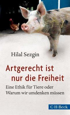 Artgerecht ist nur die Freiheit - Sezgin, Hilal