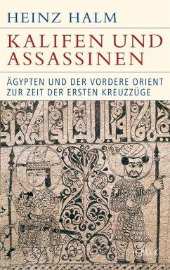 Kalifen und Assassinen - Halm, Heinz