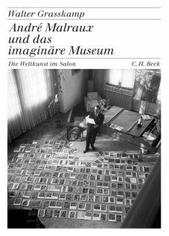 André Malraux und das imaginäre Museum - Grasskamp, Walter
