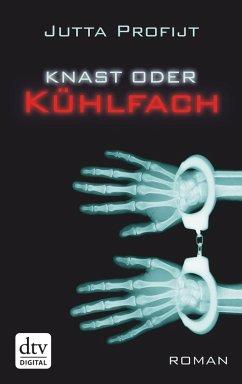Knast oder Kühlfach / Pascha Bd.5 (eBook, ePUB) - Profijt, Jutta