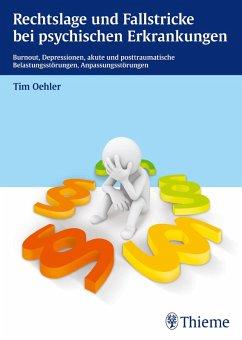 Rechtslage und Fallstricke bei psychischen Erkrankungen (eBook, PDF) - Oehler, Tim