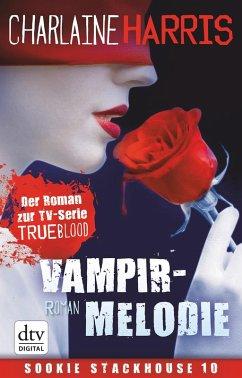 Vampirmelodie / Sookie Stackhouse Bd.13 (eBook, ePUB)